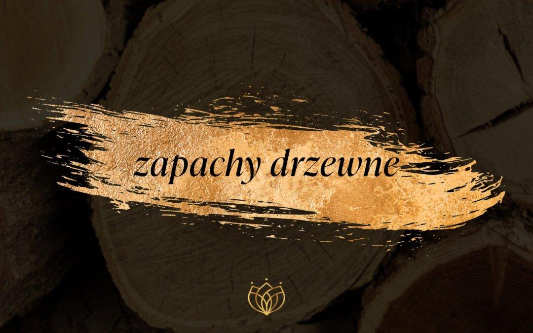 Zapachy drzewne w perfumach